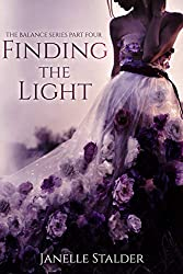 Finding The Light (The Balance Series Book 4)