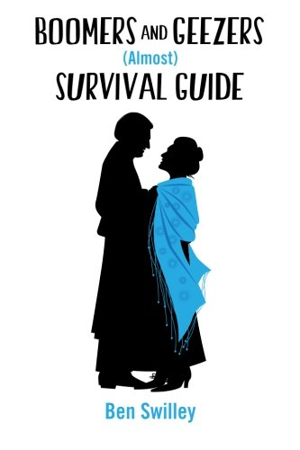 """Read Online Boomers and Geezers (Almost) Survival Guide: Humor for Boomers headed towards geezerdom. A survival guide """"almost"""" because we never found the fountain ... of an old man's efforts to stay young. pdf epub"""