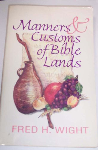 Manners & Customs of Bible lands