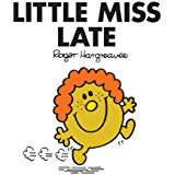 Little Miss Late (Mr. Men and Little Miss Book 15)