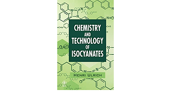 Chemistry And Technology Of Isocyanates Ulrich Henri 9780471963714 Amazon Com Books