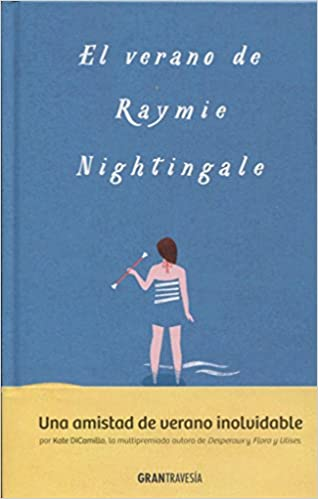 El Verano De Raymie Nightingale (Juvenil adulto): Amazon.es: Kate DiCamillo, Karina Simpson: Libros