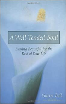 Well-Tended Soul, A by Valerie Bell (2000-03-01)