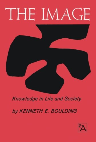 The Image: Knowledge in Life and Society (Ann Arbor Paperbacks)