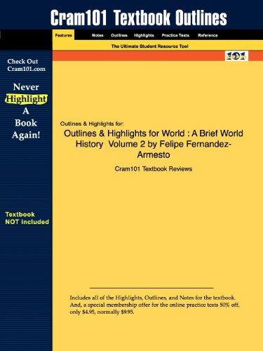Outlines & Highlights for World: A Brief World History Volume 2 by Felipe Fernandez-Armesto