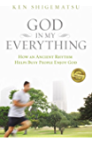 God in My Everything: How an Ancient Rhythm Helps Busy People Enjoy God