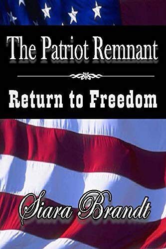 The Patriot Remnant: Return to Freedom by [Brandt, Siara]
