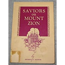 Amazon archibald f bennett books saviors on mount zion course no 21 for the sunday schools of the church of jesus christ of latter day saints fandeluxe Gallery