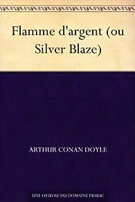 Flamme d'argent par Arthur Conan Doyle