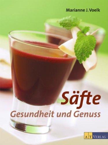 Säfte. Gesundheit und Genuss Gebundenes Buch – 1. Februar 2004 Marianne J Voelk AT Verlag 3855029806 Getränke