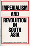 Imperialism and Revolution in South Asia, Kathleen Gough, 0853453055