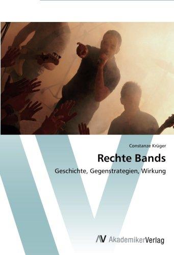 Rechte Bands: Geschichte, Gegenstrategien, Wirkung