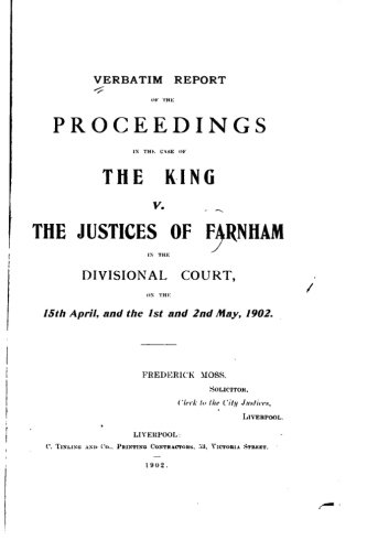Download Verbatim Report of the Proceedings in the Case of the King V. the Justices of Farnham PDF