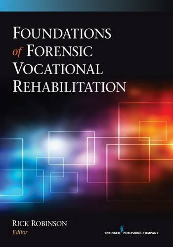Foundations of Forensic Vocational Rehabilitation by Rick Robinson