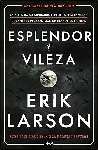 Esplendor y vileza de Erik Larson