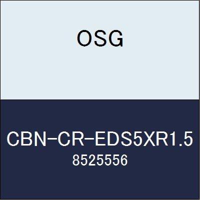 OSG エンドミル CBN-CR-EDS5XR1.5 商品番号 8525556