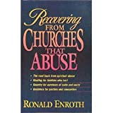 Recovering from Churches that Abuse, Ronald M. Enroth, 0310398703