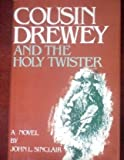 Cousin Drewey and the Holy Twister, John L. Sinclair, 0914366181