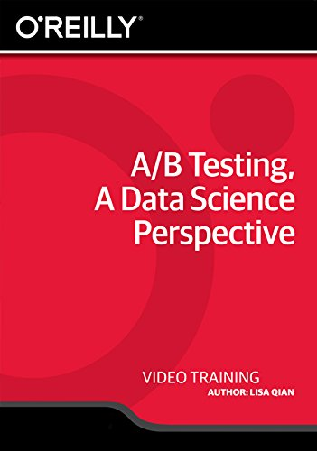 A/B Testing, A Data Science Perspective [Online Code] by O'Reilly Media