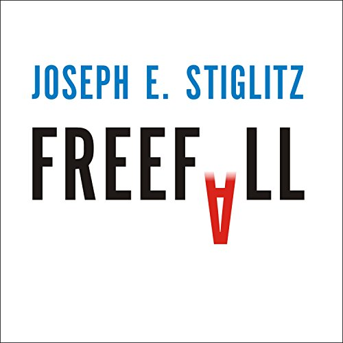 Freefall: America, Free Markets, and the Sinking of the World Economy