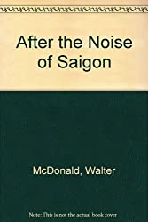 After the Noise of Saigon