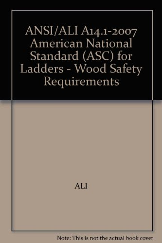ANSI/ALI A14.1-2007 American National Standard (ASC) for Ladders - Wood Safety Requirements