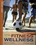 Total Fitness and Wellness, Brief Edition (text Component), Powers, Scott K. and Dodd, Stephen L., 0321538129