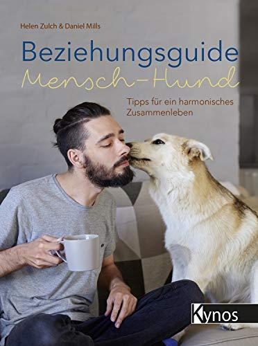 Beziehungsguide Mensch-Hund: Tipps für ein harmonisches Zusammenleben (German Edition)