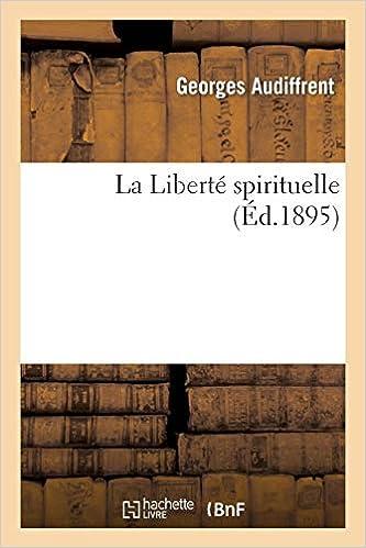 La Liberte Spirituelle Philosophie French Edition