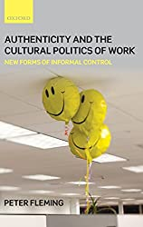 Authenticity and the Cultural Politics of Work: New Forms of Informal Control