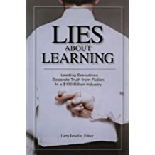 Lies About Learning: Leading Executives Separate Truth From Fiction in This $100 Billion Industry