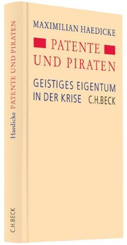 Patente und Piraten: Geistiges Eigentum in der Krise