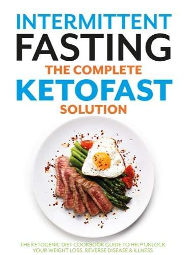 Intermittent Fasting The Complete Ketofast Solution (Best Foods For Intermittent Fasting)