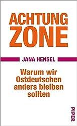 Achtung Zone: Warum wir Ostdeutschen anders bleiben sollten (German Edition)