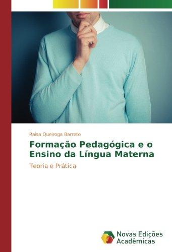 Formação Pedagógica e o Ensino da Língua Materna: Teoria e Prática (Portuguese Edition) ebook