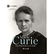 Marie Curie: Une femme dans son siècle