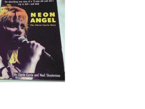 Neon Angel: The Cherie Currie Story