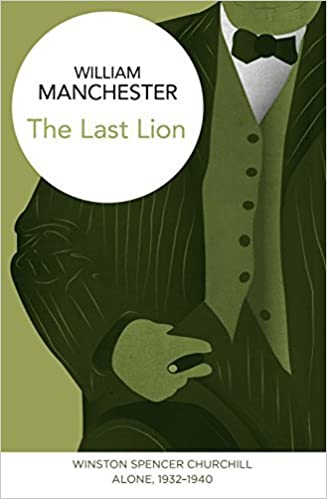 The Last Lion: Winston Spencer Churchill: Alone, 1932-1940 by William Manchester (2015-04-23)