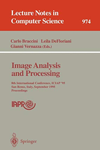 Image Analysis and Processing: 8th International Conference, ICIAP '95, San Remo, Italy, September 13 - 15, 1995. Proceedings (Lecture Notes in Computer Science) ()