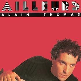 Ailleurs alain thomas mp3 downloads for Alain thomas