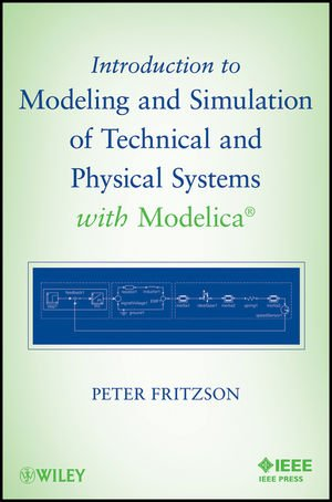 [PDF] Introduction to Modeling and Simulation of Technical and Physical Systems with Modelica Free Download | Publisher : Wiley-IEEE Press | Category : Science | ISBN 10 : 111801068X | ISBN 13 : 9781118010686