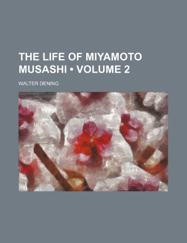 The Life of Miyamoto Musashi (Volume 2)