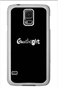 Samsung Galaxy S5 Cases and Covers - Quotes Black Goodnight Typo Polycarbonate Case for Samsung Galaxy S5 White