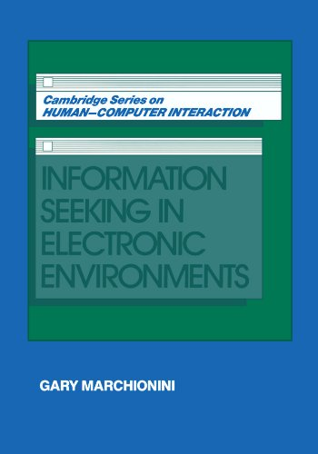Information Seeking in Electronic Environments (Cambridge Series on Human-Computer Interaction)