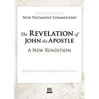 The Revelation of John the Apostle: A New Rendition (Brigham Young University New Testament Commentary) (English Edition)