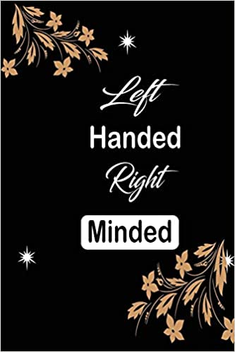 funny and cute blank Lefty left handed lined journal Notebook,Diary,planner,Gift for daughter left handed right minded son,boyfriend,girlfriend,men,women,wife and husband for  lefties