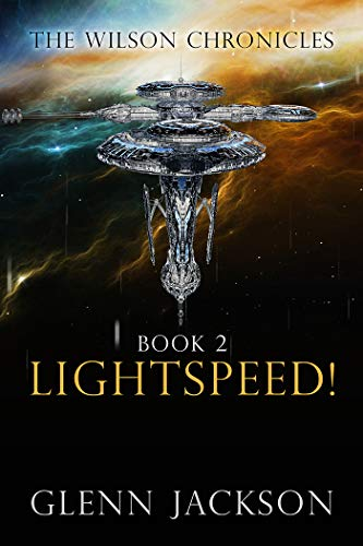 The Wilson Chronicles: Book 2: Lightspeed!