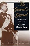 The General's General: The Life and Times of Arthur Macarthur (History and Warfare)