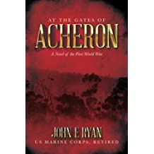 At the Gates of Acheron: A Novel of the First World War