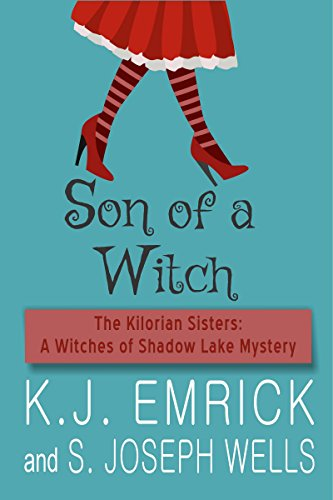 Son of a Witch (The Kilorian Sisters: A Witches of Shadow Lake Mystery Book 3) by [Emrick, K.J., Wells, S. Joseph]